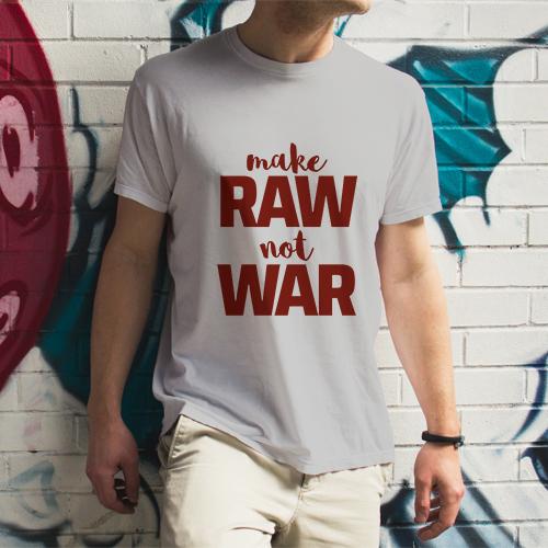 """T-Shirt Design """"make RAW not WAR"""""""
